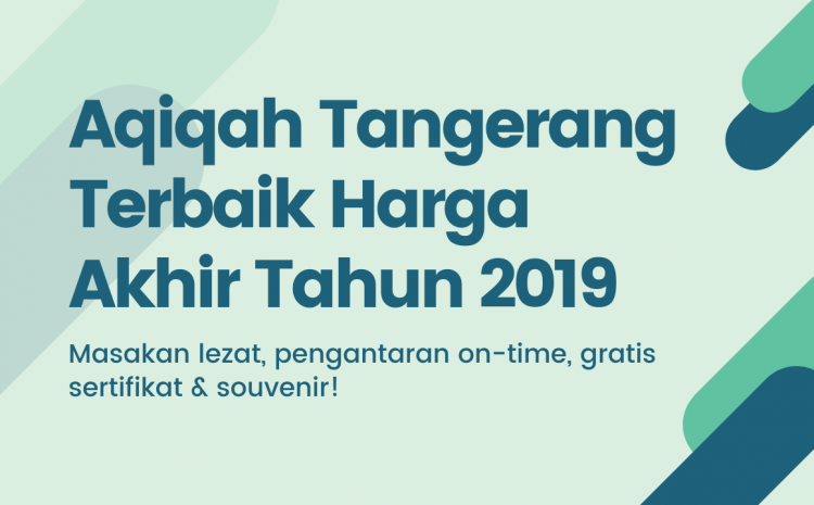Aqiqah Tangerang Terpercaya Harga Murah Akhir 2019