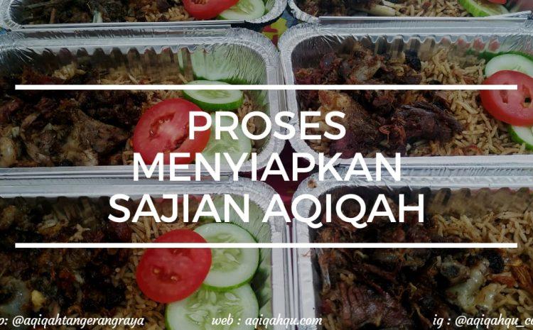 Proses Menyiapkan Sajian Aqiqah