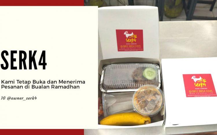 Serk4 Tetap Menerima Pesanan di Bulan Ramadhan