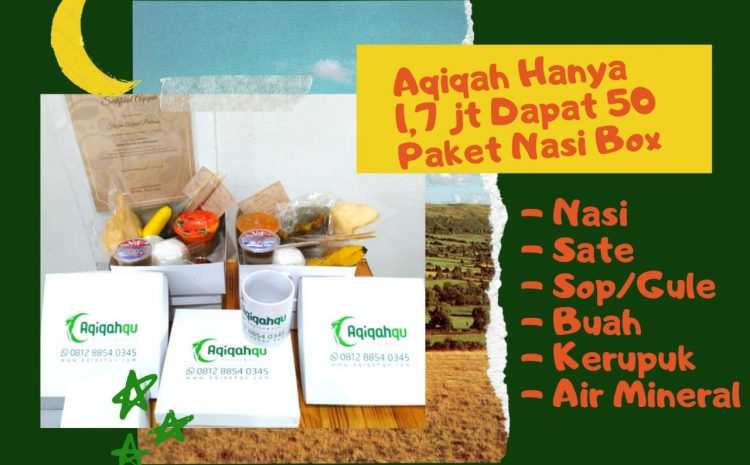 Aqiqah Hanya 1,7 jt Dapat 50 Paket Nasi Box I Aqiqah Tangerang